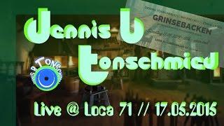Gambar cover Dennis B Tonschmied - Live @ Loca71 in Essen am 17.05.2015