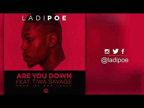 Ladipoe ft. Tiwa Savage - Are You Down ( Produced by Don Jazzy )
