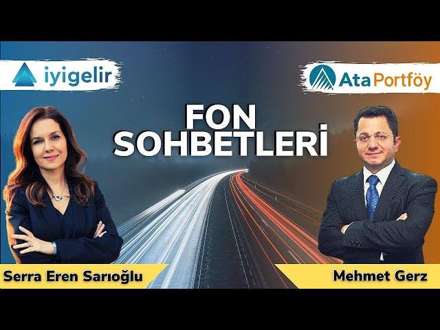 #11 ATA Portföy Genel Müdürü Mehmet Gerz ile FON SOHBETLERİ