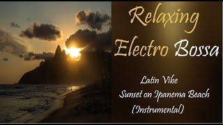 Latin Lounge [Latin Vibe - Sunset on Ipanema Beach (Instrumental)] | ♫ RE ♫