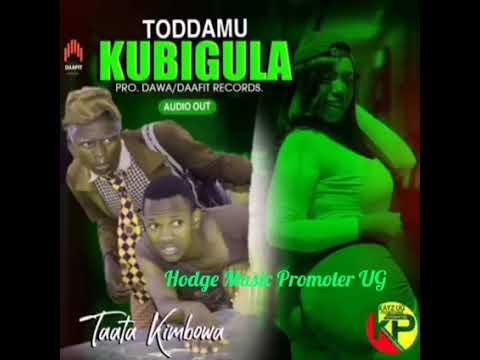 Download Toddamu Kubigula by Taata Kimbowa new Uganda music