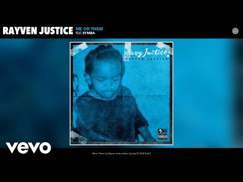 Rayven Justice - Me or Them (Audio) ft. Symba