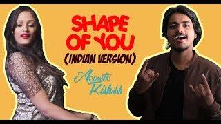 Ed Sheeran - Shape Of You (Indian Version) | HINDI LYRICS | AcousticRishabh