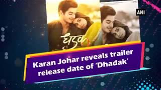 Karan Johar reveals trailer release date of 'Dhadak'