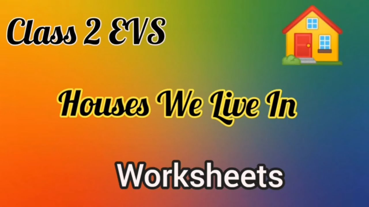 small resolution of EVS Worksheet for Class 2    Houses We Live In    evs worksheet class 2 -  YouTube