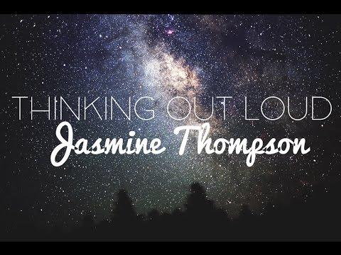 Thinking Out Loud - Jasmine Thompson Lyrics (Ed Sheeran Cover)