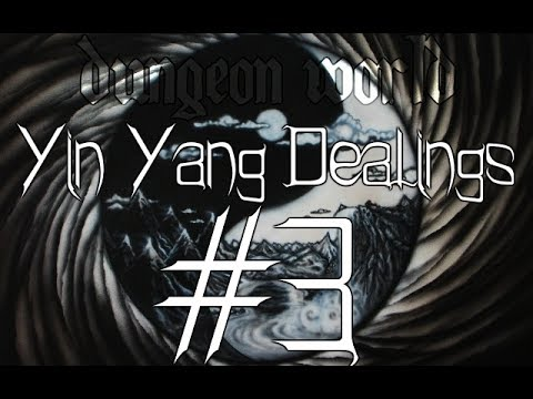 ★Dungeon World - Living Story: Yin Yang Dealings  - Part 3★