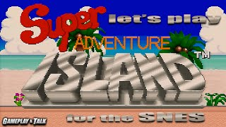 Let's Play Super Adventure Island for the SNES