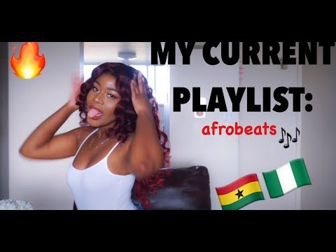 DANCING TO MY CURRENT PLAYLIST: GHANAIAN & NIGERIAN SONGS/AFROBEATS