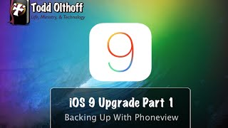 iOS 9 Upgrade Part 1: Backing Up With Phoneview