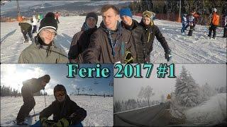 ☆Ferie 2017 Na Stoku☆ #1 Trasa, Pierwszy raz narty na nogach oraz stromoo //Fail Ski 2017