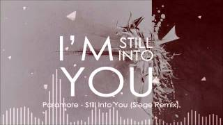 Download Paramore - Still Into You (Siege Remix) MP3 song and Music Video