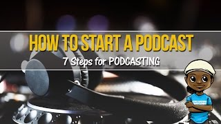 How to Start a Podcast: 7 Steps for Podcasting Beginners!
