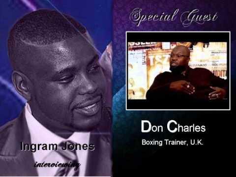 MUST LISTEN!! DON CHARLES INTERVIEW PART 1