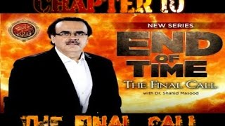 The Final Call - END OF TIME [ Dr. Shahid Masood ] Chapter 10