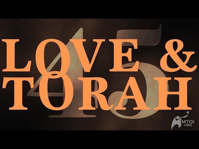Love and Torah | Part 45