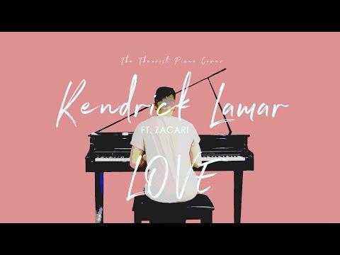 Kendrick Lamar ft. ZACARI - LOVE. | The Theorist Piano Cover