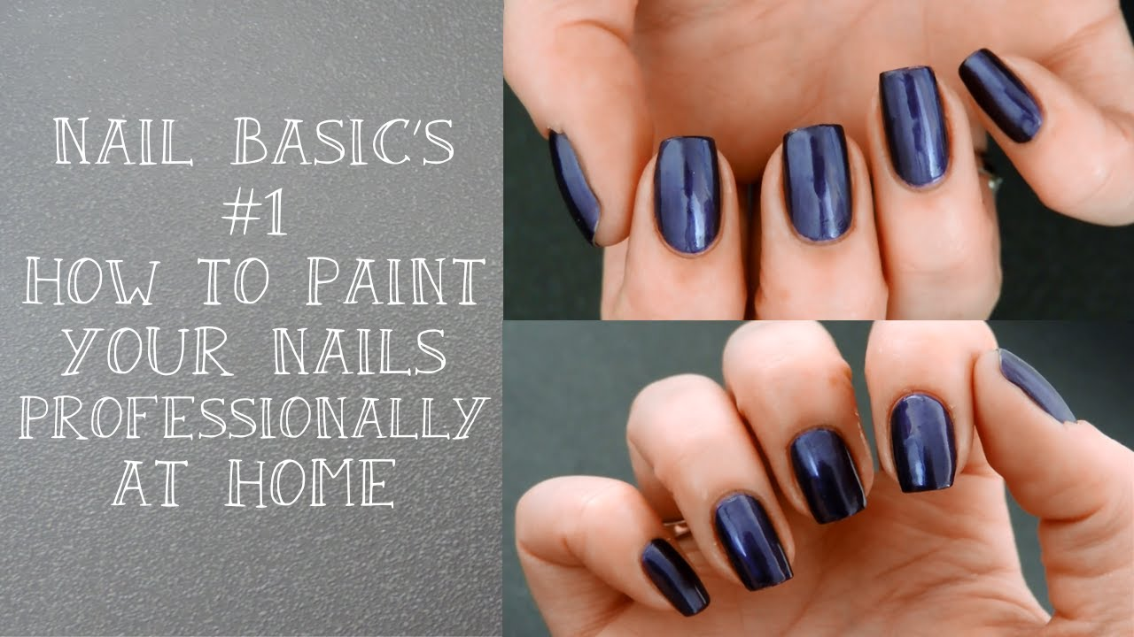 Nail Basic S 1 How To Paint Your Nails Professionally Home Decorators Catalog Best Ideas of Home Decor and Design [homedecoratorscatalog.us]