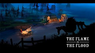 Trailer: The Flame in the Flood