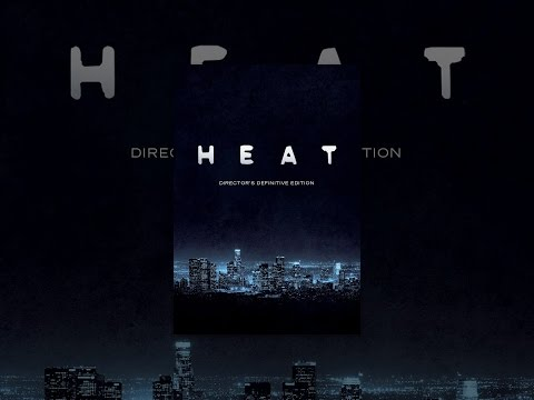Heat: Directors Definitive Edition