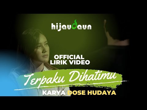 Hijau Daun - Terpaku Di Hatimu [Official Video Lyric]