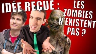 IDÉE REÇUE : Les zombies n'existent pas ? (feat. DOC SEVEN)