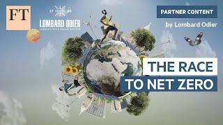 The Race to Net Zero   FT Rethink Sustainability