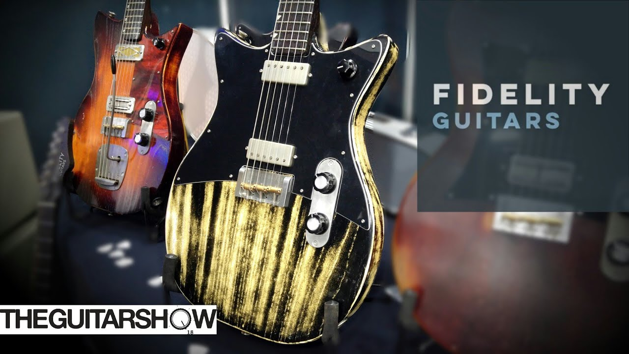 Fidelity Guitars @ The Guitar Show 2018