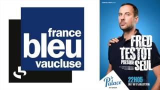 fred testot avignon off   france bleu vaucluse