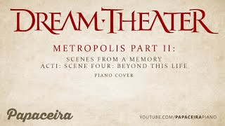 Dream Theater - Metropolis Part 2: Scene Four: Beyond This Life Piano Cover