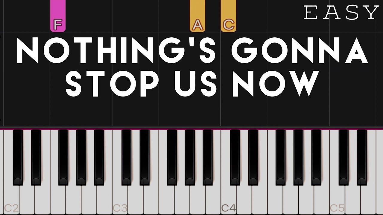 Nothing's Gonna Stop Us Now   Starship x MYMP   EASY PIano Tutorial