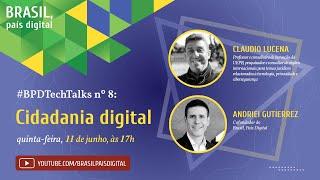 Live #BPDTechTalks nº 8 sobre Cidadania, Democracia e Inclusão Digital com Claudio Lucena