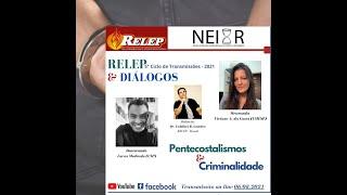 Pentecostalismos e criminalidade   RELEP & Diálogos #14