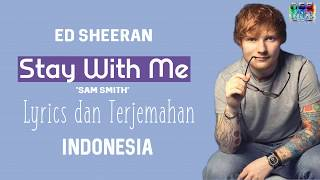 Ed Sheeran Stay With Me Lirik dan Terjemahan Indonesia Sam Smith 2