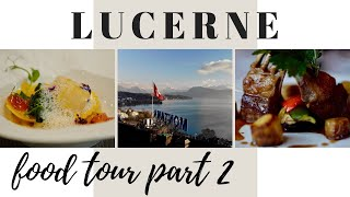 What To Eat In Lucerne Switzerland - Part 2