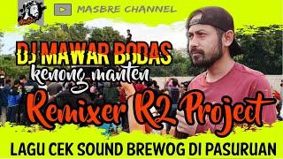 DJ MAWAR BODAS   LAGU CEK SOUND BREWOG DI PASURUAN Remixer R2 PROJECT
