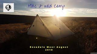 Hike & Wild Camp Rosedale Moor , North Yorkshire Moors August 2018