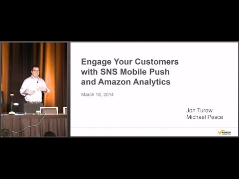 Engage Your Customers With SNS Mobile Push And Amazon Analytics