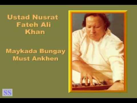 Maykada Bungay Must Ankhen by Ustad Nusrat Fateh Ali Khan flv