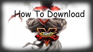 How To Download Street Fighter 5 For PC ! [100% WORKING]