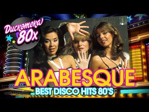 Arabesque - Дискотека 80х - Best Disco Hits 80's