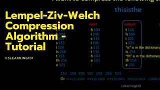 Lempel-Ziv-Welch Compression Algorithm - Tutorial