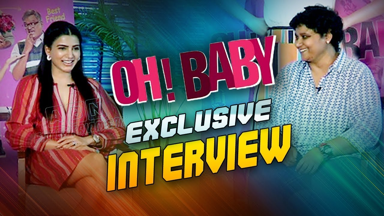 Oh Baby Movie Team Exclusive Interview | Samantha | Nandini Reddy | ABN Entertainment