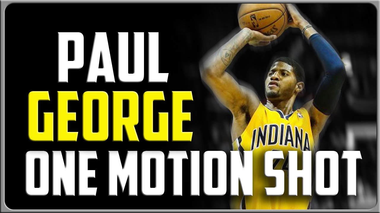 Paul George One Motion Shot: How To Shoot A Basketball - YouTube