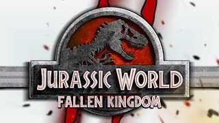 Jurassic World: Fallen Kingdom JURASSIC WORLD 2 FALLEN KINGDOM