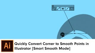 Quickly Convert Corner to Smooth Points in Illustrator [Smart Smooth Mode]  InkScribe