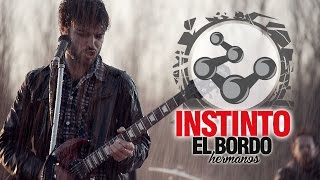 El Bordo - Instinto (video oficial)