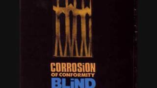 Corrosion of Conformity - 12) Echoes in the Well + lyrics