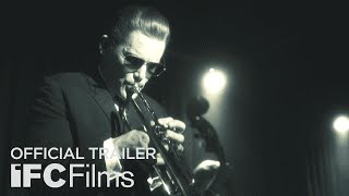 Born to Be Blue - Official Trailer I HD I IFC Films