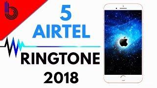 5 Best Airtel Ringtone Download    Airtel Ringtone Ever 2018